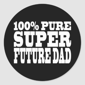 Dads & Fathers To Be : 100% Pure Super Future Dad Classic Round Sticker
