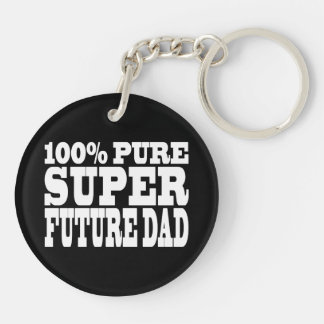Dads & Fathers To Be : 100% Pure Super Future Dad Double-Sided Round Acrylic Keychain