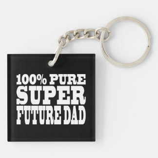Dads & Fathers To Be : 100% Pure Super Future Dad Double-Sided Square Acrylic Keychain