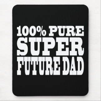 Dads & Fathers To Be : 100% Pure Super Future Dad Mouse Pad