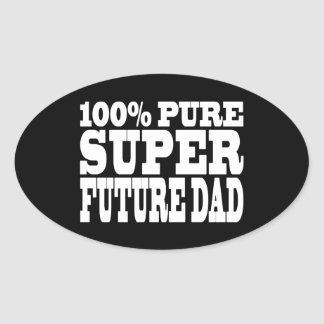 Dads & Fathers To Be : 100% Pure Super Future Dad Oval Sticker