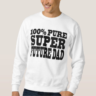 Dads & Fathers To Be : 100% Pure Super Future Dad Pullover Sweatshirt