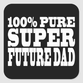 Dads & Fathers To Be : 100% Pure Super Future Dad Square Sticker