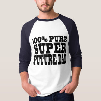 Dads & Fathers To Be : 100% Pure Super Future Dad T-Shirt