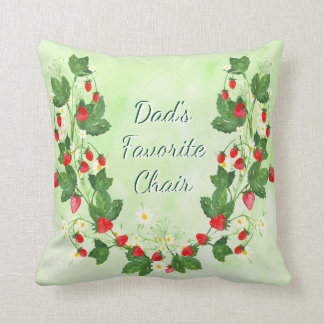 dads favorite chair strawberry garden customizable throw pillow