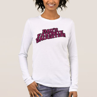 Dad's Favorite Daughter Long Sleeve T-Shirt