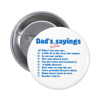 Dads favorite sayings button