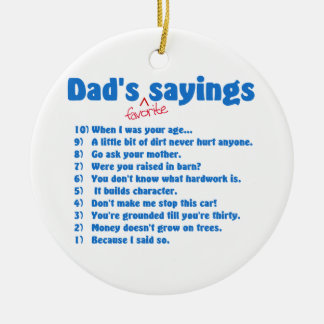 Dad's favorite sayings ceramic ornament