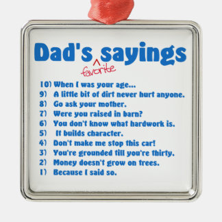 Dad's favorite sayings metal ornament