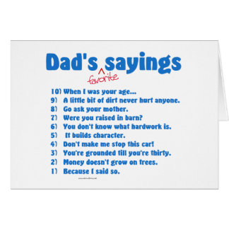 Dad's favorite sayings on gifts for him. greeting cards