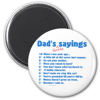 Dad's favorite sayings on gifts for him. magnet