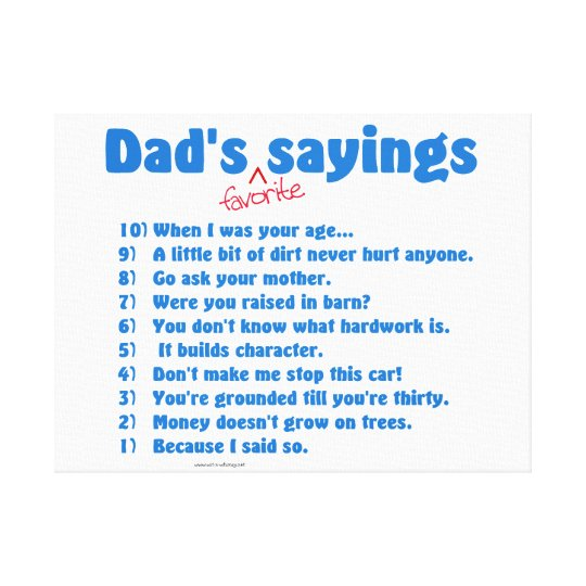 Dad S Favorite Sayings Wrapped Canvas Gift Zazzle Com
