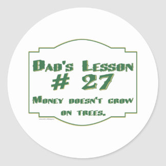 Dad's funny advice t-shirts and gifts for him. classic round sticker
