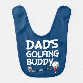 Dad's Golfing buddy baby boy bib