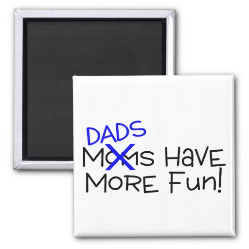 Dads Have More Fun 2 Inch Square Magnet