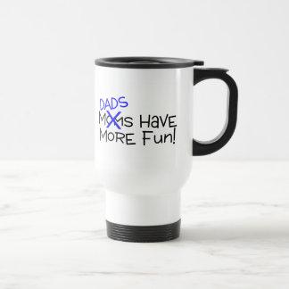 Dads Have More Fun Travel Mug