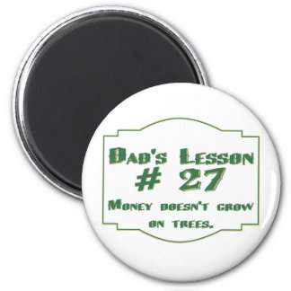 Dad's lesson #27 magnets