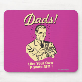 Dads: Like Own Private ATM Mouse Pad