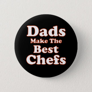 Dads Make Best Chefs Button