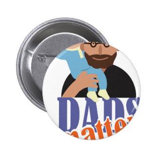 Dads Matter 2 Inch Round Button