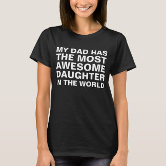 Dad's Most Awesome Daughter Saying T-Shirt