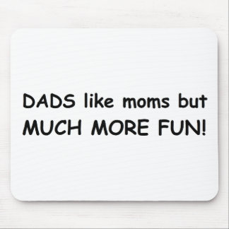 Dads much more fun mouse pad