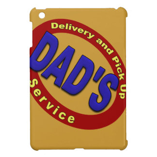 Dad's Pick Up and Delivery Service Case For The iPad Mini