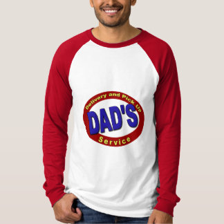 Dad's Pick Up and Delivery Service T-Shirt