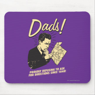 Dads: Refusing To Ask Directions Mouse Pad