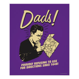 Dads: Refusing To Ask Directions Poster