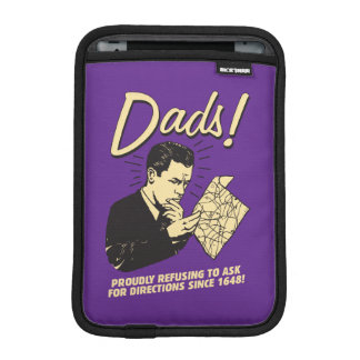 Dads: Refusing To Ask Directions Sleeve For iPad Mini