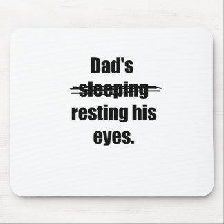 Dad's resting his eyes mouse pad