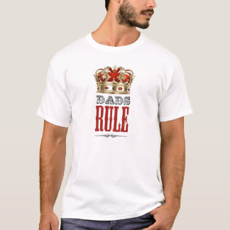 Dads RULE - Father´s Day T-Shirt