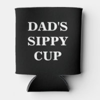 Dad's Sippy Cup Can Cooler Coozie