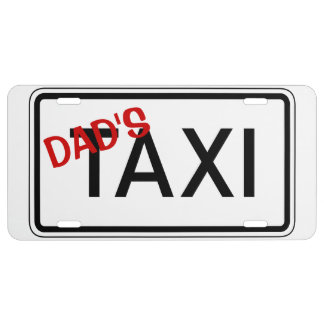 Dad's Taxi Sign for Front License Plate