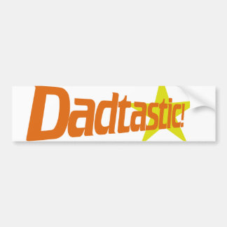 Dadtastic for fathers day bumper sticker