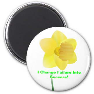 daffodil, I Change Failure Into Success! 2 Inch Round Magnet