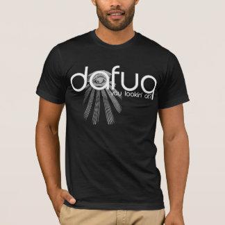 ¿Dafuq usted Lookin en? Camiseta. Texto blanco Playera