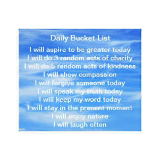 Daily Bucket List Stretched Canvas Prints