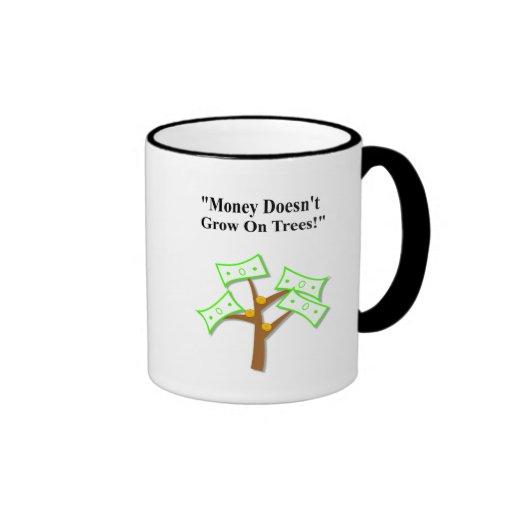 "Daily Dadisms ""Money Doesn't Grow On Trees"" Mug"