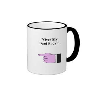 "Daily Dadisms ""Over My Dead Body"" Mug"