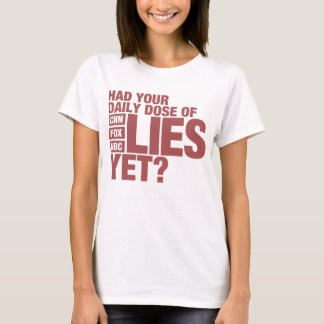 Daily Dose of Lies (US Media) T-Shirt