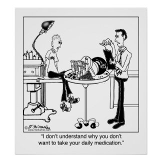 Daily Medication Is Size Of A Bowling Ball Print