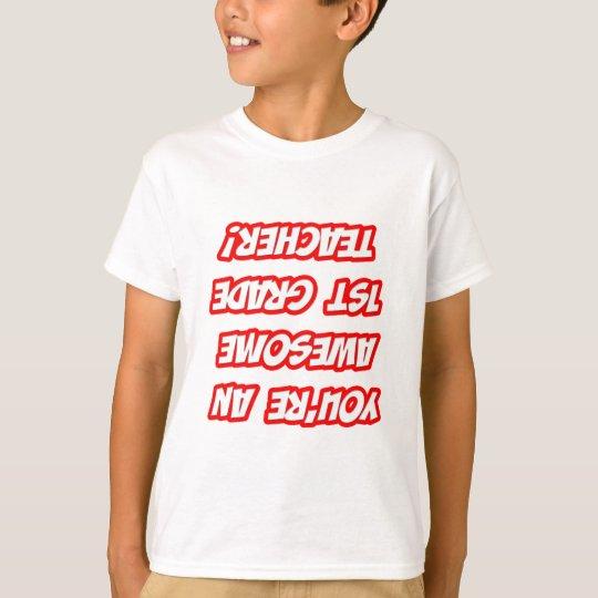 Daily Reminder...Awesome 1st Grade Teacher T-Shirt