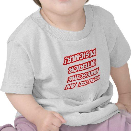 Daily Reminder...Awesome Interior Designer Tshirt