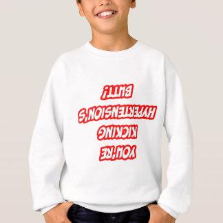 Daily Reminder...Kicking Hypertension's Butt Sweatshirt