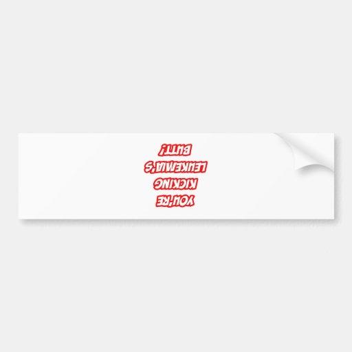 Daily Reminder...Kicking Leukemia's Butt Car Bumper Sticker