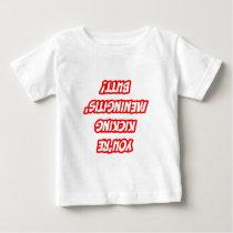 Daily Reminder...Kicking Meningitis' Butt Baby T-Shirt