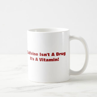 Daily Shot Of Coffee - Caffine Isn't A Drug Classic White Coffee Mug