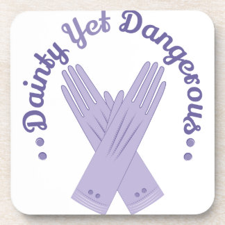 Dainty Yet Dangersous.. Beverage Coasters